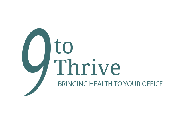 9 to Thrive: Bringing Health to your Office